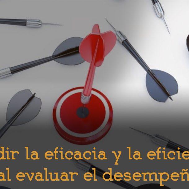 Medir-eficacia-eficiencia-evaluación-de-desempeño